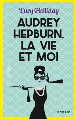 CVT_Audrey-Hepburn-la-vie-et-moi_3956